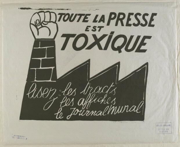affiche - Toute la presse est toxique Lisez les tracts les affiches le journal mural