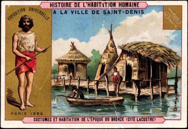 carte réclame - HISTOIRE DE L'HABITATION HUMAINE COSTUMES ET HABITATION DE L'EPOQUE DU BRONZE (CITE LACUSTRE)
