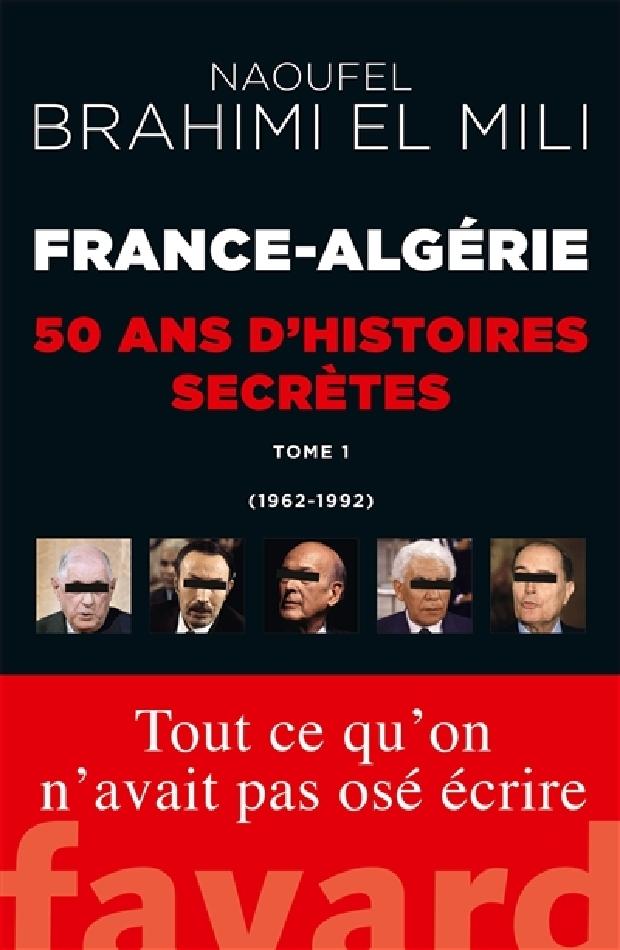 Livre - France-Algérie, cinquante ans d'histoires secrètes