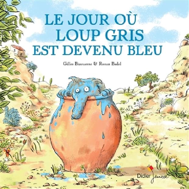 Livre - Le jour où Loup gris est devenu bleu