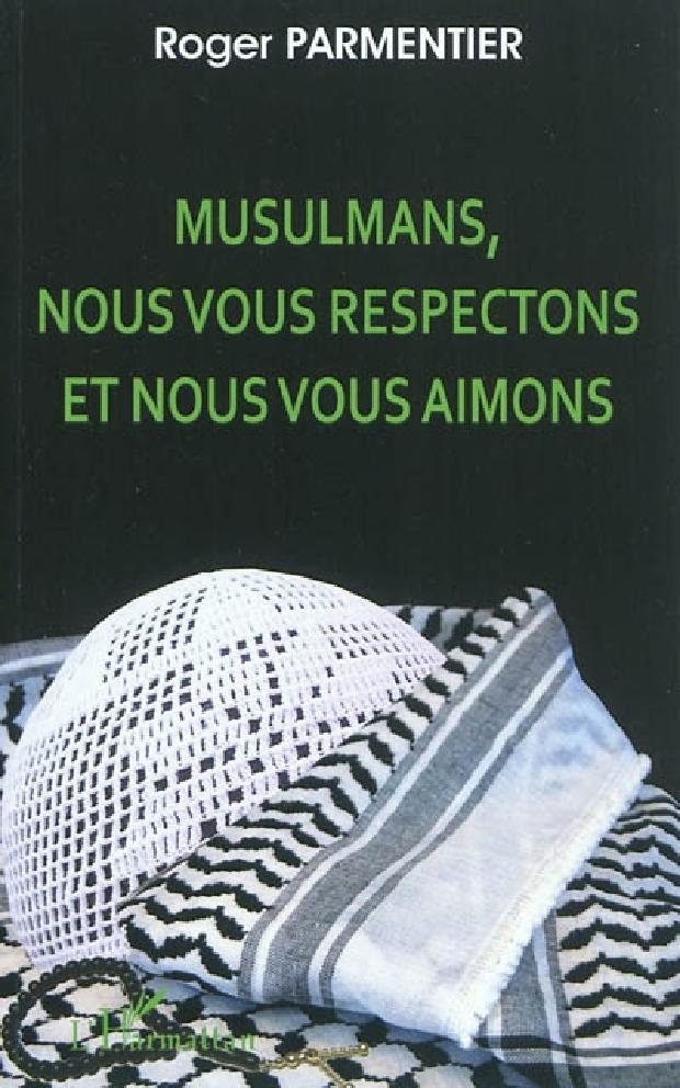 Livre - Musulmans, nous vous respectons et nous vous aimons