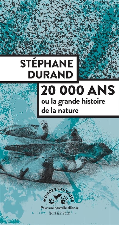 Livre - 20000 ans ou La grande histoire de la nature