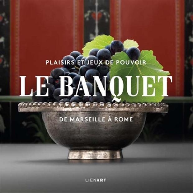 Livre - Le banquet de Marseille à Rome