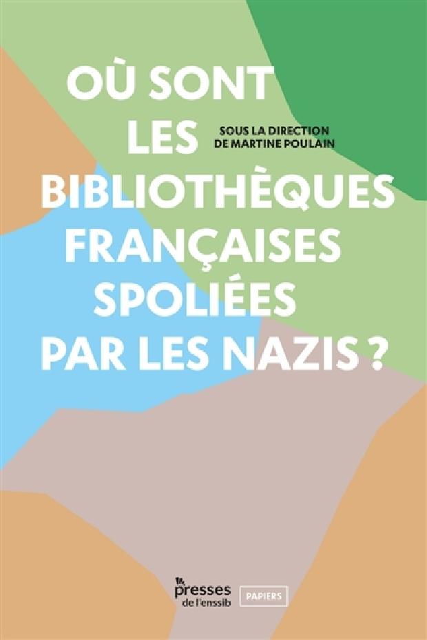 Livre - Où sont les bibliothèques françaises spoliées par les nazis ?