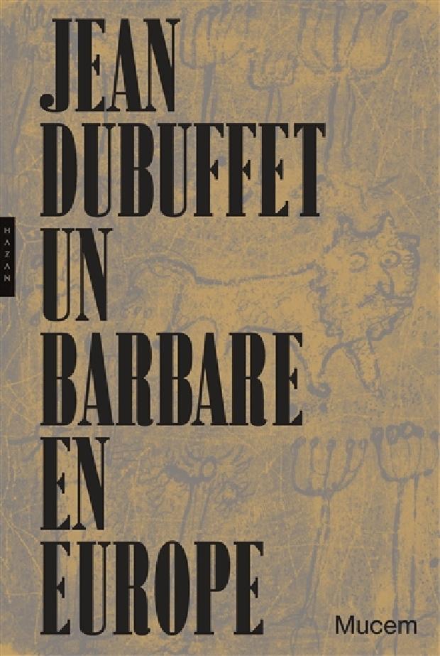 Livre - Jean Dubuffet, un barbare en Europe