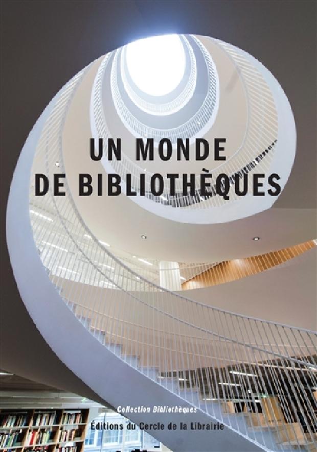 Livre - Un monde de bibliothèques