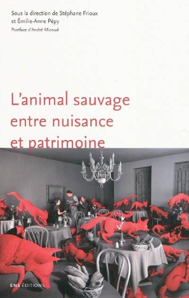 Livre - L'animal sauvage entre nuisance et patrimoine