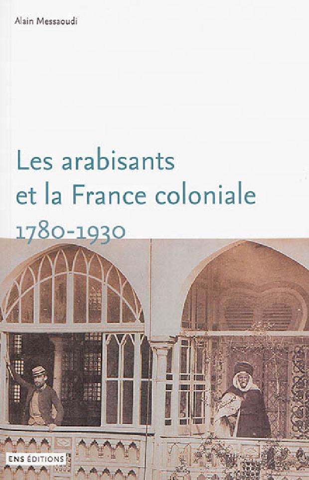 Livre - Les arabisants et la France coloniale