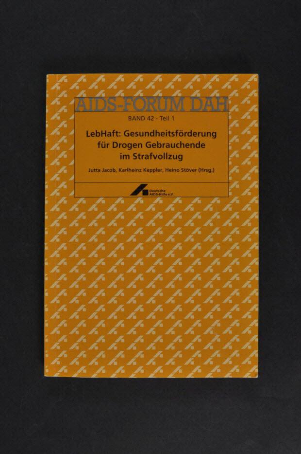 """livre - AIDS-Forum DAH. Band 42 - Teil 1 : """"LebHaft : Gesundheitsförderung für Drogen Gebrauchende im Strafvollzug"""" (?)"""