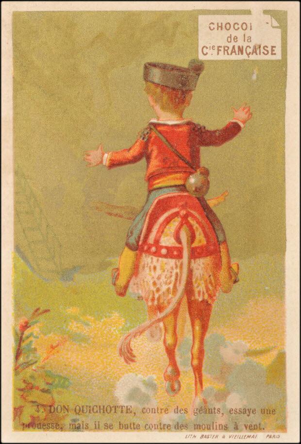 carte réclame - DON QUICHOTTE, contre des géants, essaye une prouesse, mais il se butte contre des moulins à vent.