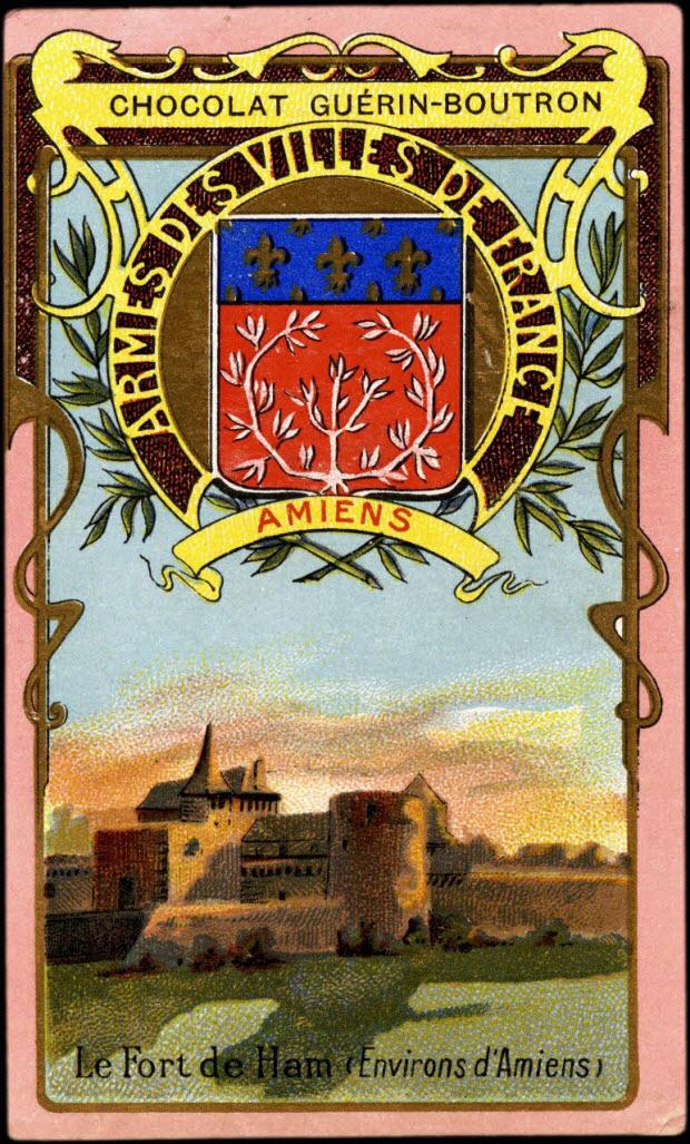 carte réclame - ARMES DES VILLES DE FRANCE AMIENS Le Fort de Ham (Environs d'Amiens)
