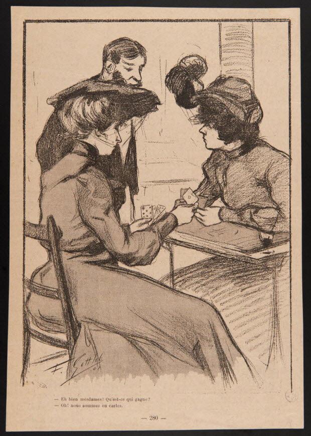 illustration - - Eh bien mesdames ! Qu'est-ce qui gagne ? - Oh ! nous sommes en cartes.