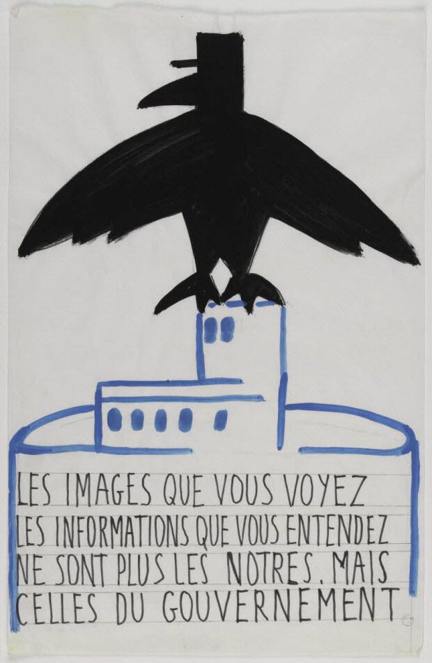 affiche - LES IMAGES QUE VOUS VOYEZ LES INFORMATIONS QUE VOUS ENTENDEZ NE SONT PLUS LES NOTRES MAIS CELLES DU GOUVERNEMENT