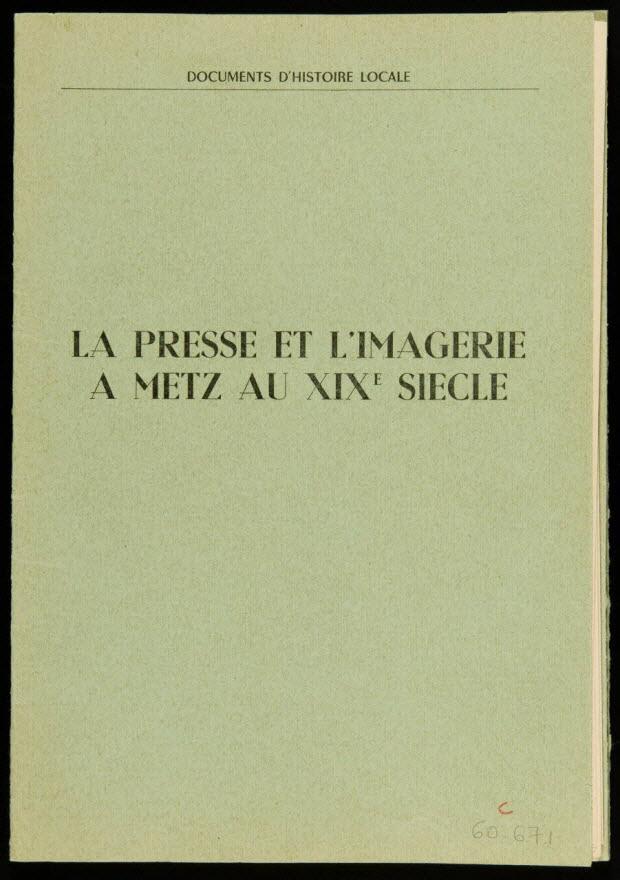 Album - LA PRESSE ET L'IMAGERIE A METZ AU XIXE SIECLE
