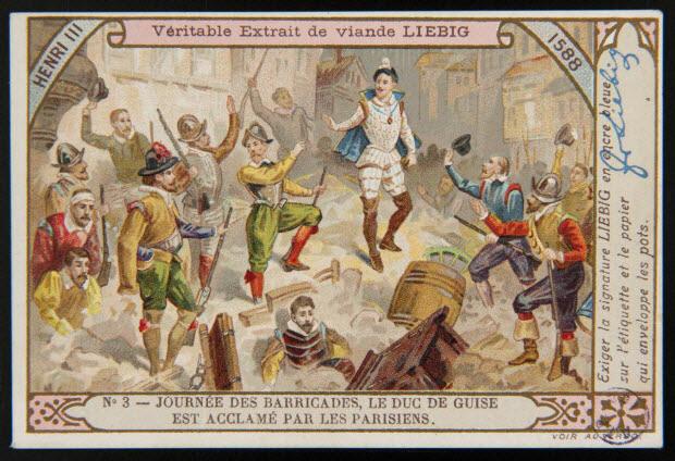 carte réclame - HENRI III 1588 N°3 - JOURNEE DES BARRICADES, LE DUC DE GUISE EST ACCLAME PAR LES PARISIENS.