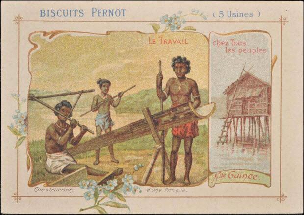 carte réclame - LE TRAVAIL chez Tous les peuples Nlle Guinée Construction d'une Pirogue