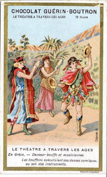 carte réclame - LE THEATRE A TRAVERS LES AGES En Grèce. - Danseur bouffe et musiciennes.