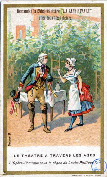 carte réclame - LE THEATRE A TRAVERS LES AGES L'Opéra-Comique sous le règne de Louis-Philippe.