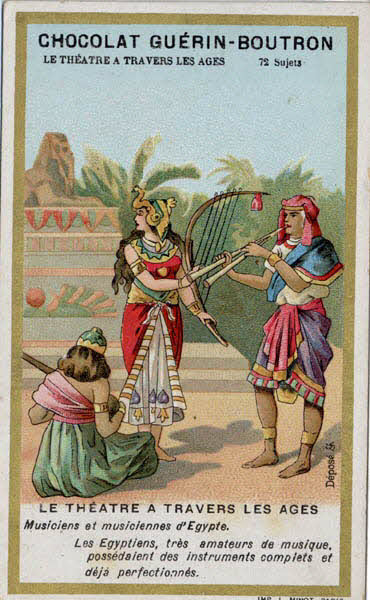 carte réclame - LE THEATRE A TRAVERS LES AGES Musiciens et musiciennes d'Egypte.