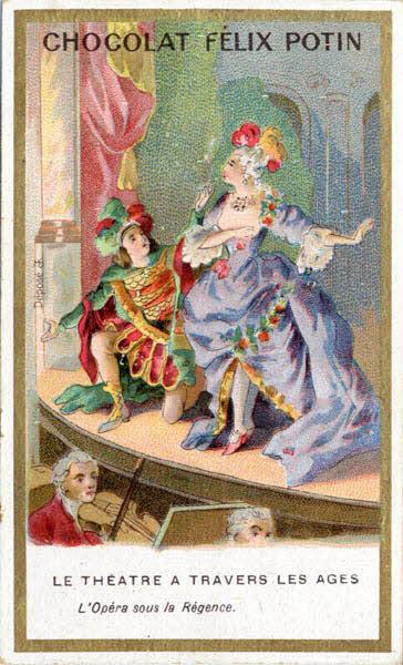 carte réclame - LE THEATRE A TRAVERS LES AGES L'Opéra sous la Régence.