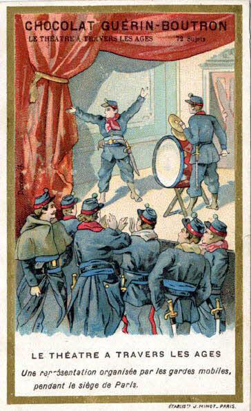 carte réclame - LE THEATRE A TRAVERS LES AGES Une représentation organisée par les gardes mobiles, pendant le siège de Paris.