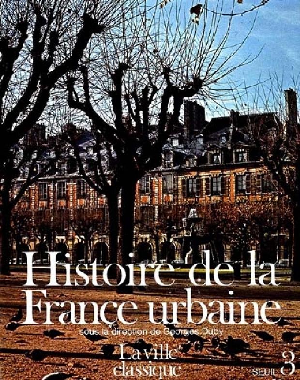 Livre - La ville classique de la Renaissance aux révolutions