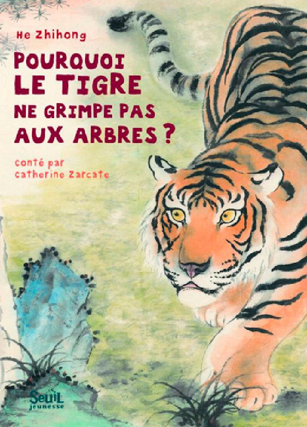 Livre - Pourquoi le tigre ne grimpe pas aux arbres