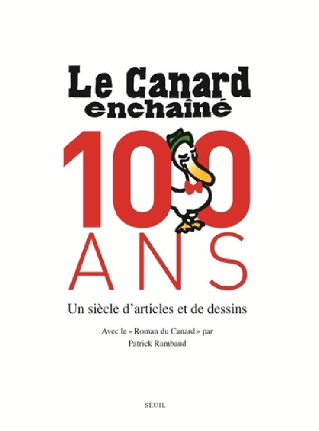 """Livre - """"Le Canard enchaîné"""", 100 ans"""