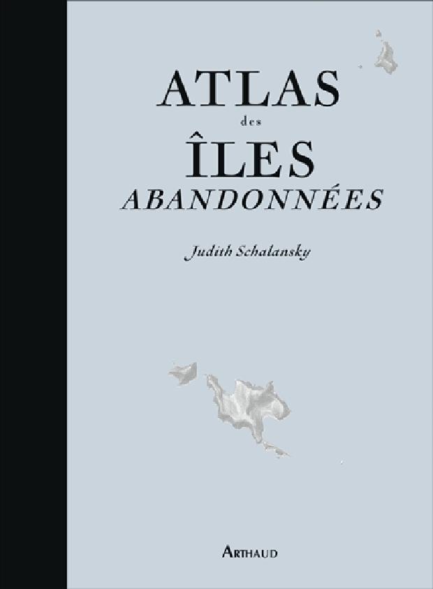 Livre - Atlas des îles abandonnées