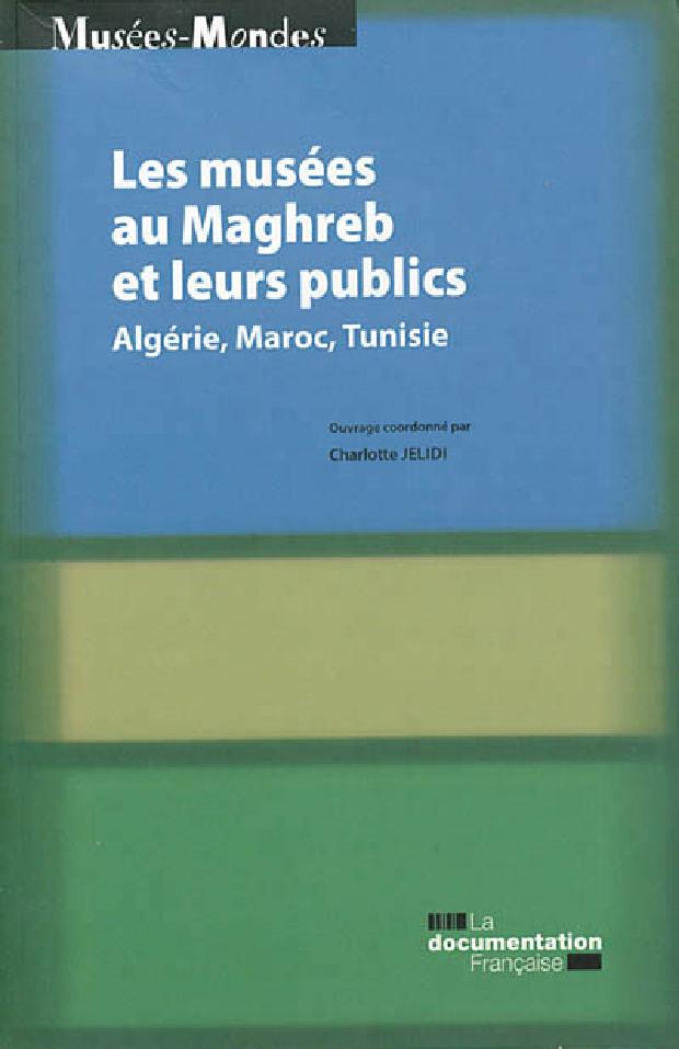 Livre - Les musées au Maghreb et leurs publics
