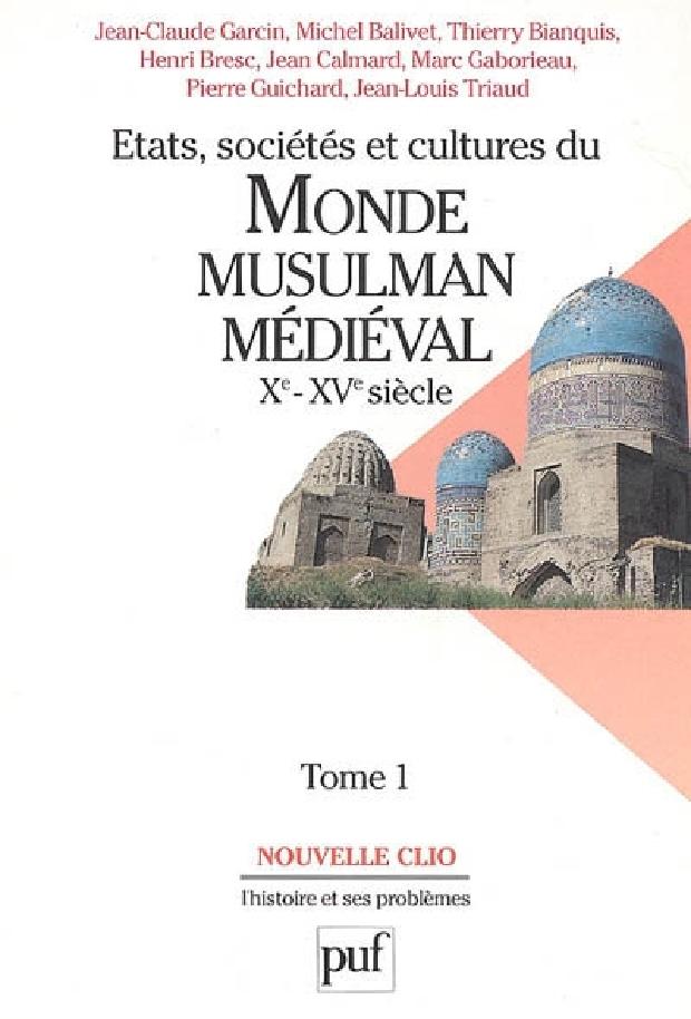 Livre - États, sociétés et cultures du monde musulman médiéval, Xe-XVe siècle