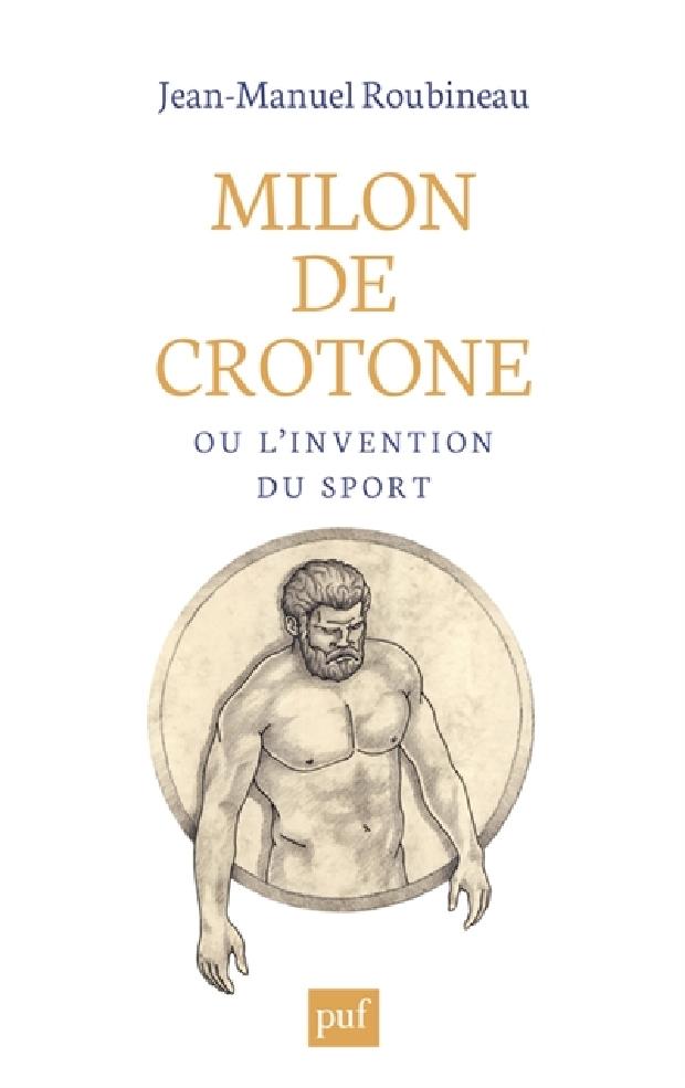 Livre - Milon de Crotone ou L'invention du sport