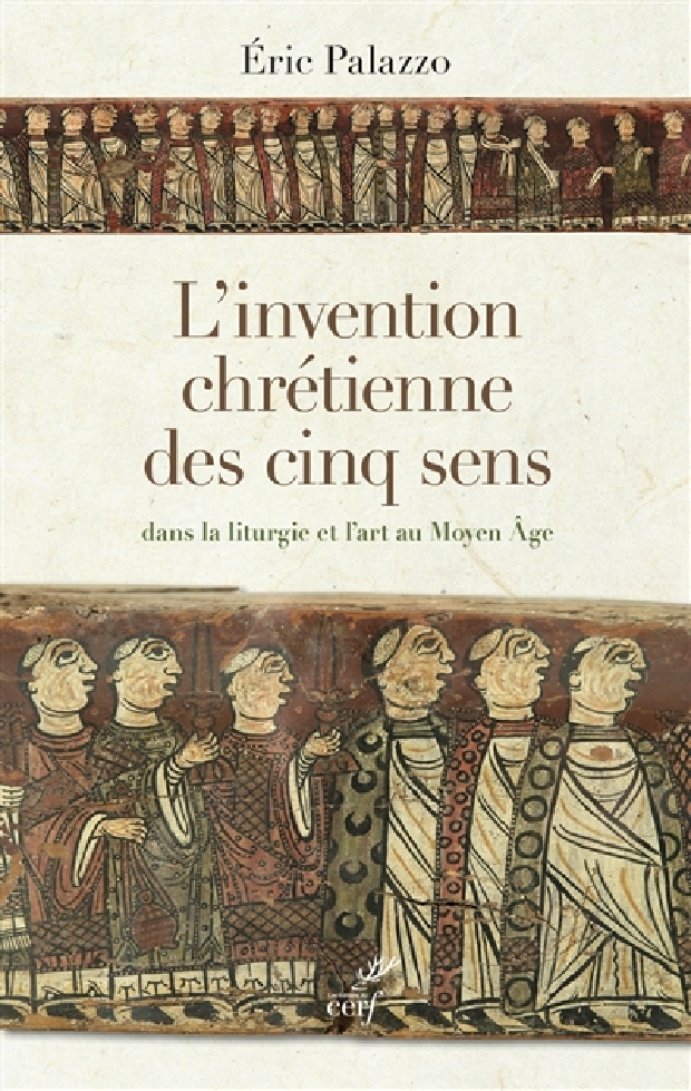 Livre - L'invention chrétienne des cinq sens dans la liturgie et l'art au Moyen âge