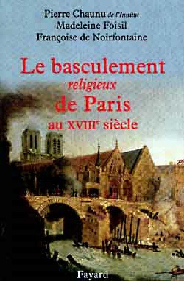 Livre - Le basculement religieux de Paris au XVIIIe siècle