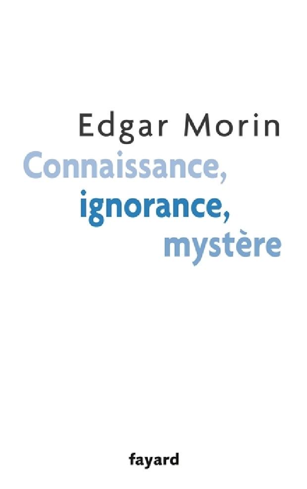 Livre - Connaissance, ignorance, mystère
