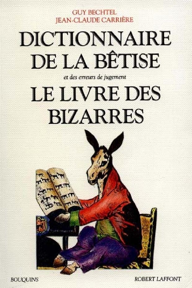 Livre - Dictionnaire de la bêtise et des erreurs de jugement ; Le livre des bizarres