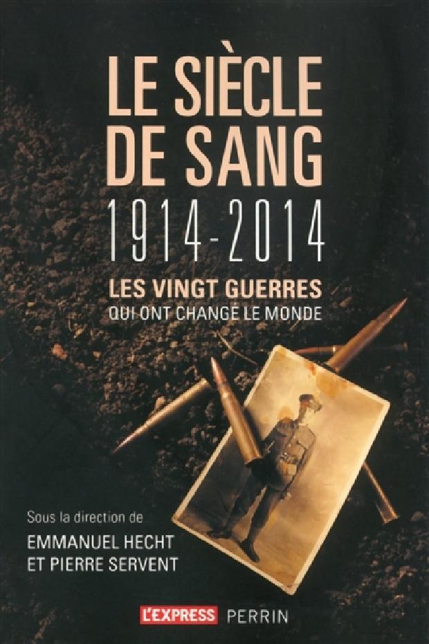 Livre - Le siècle de sang, 1914-2014
