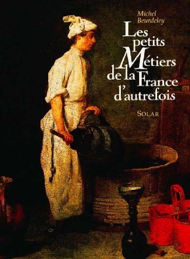 Livre - Les petits métiers de la France d'autrefois