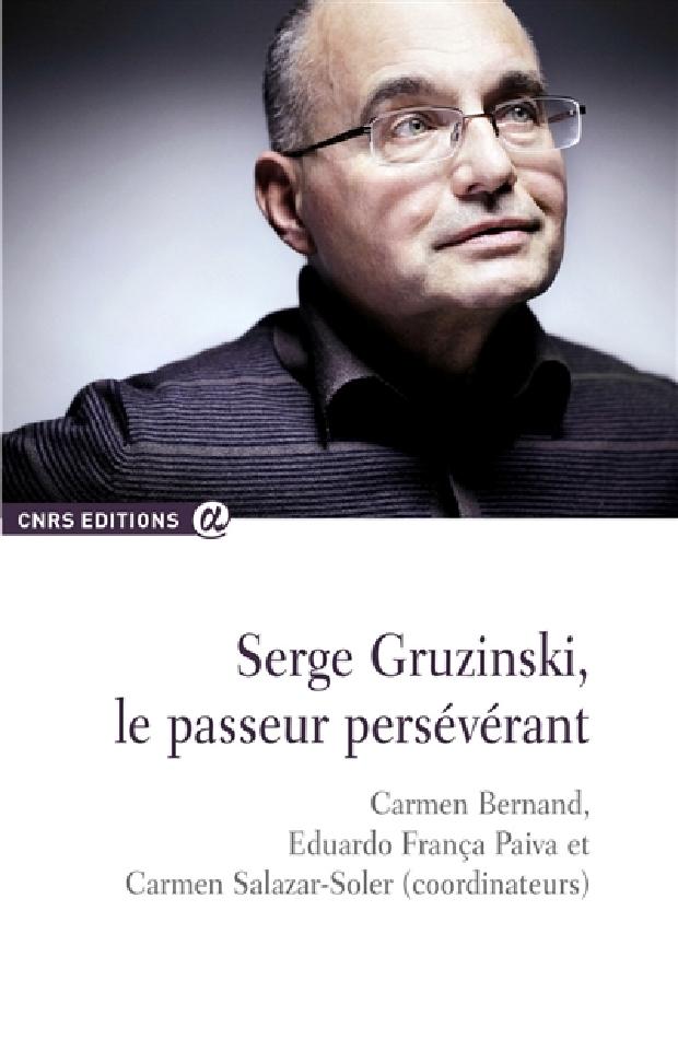 Livre - Serge Gruzinski, le passeur persévérant