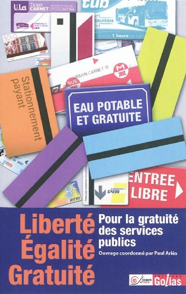 Livre - Liberté, égalité, gratuité