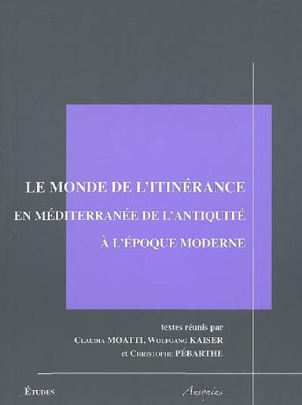 Livre - Le monde de l'itinérance en Méditerranée de l'Antiquité à l'époque moderne