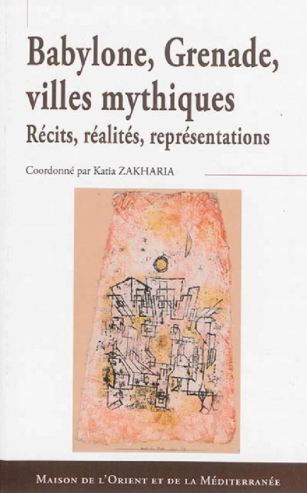 Livre - Babylone, Grenade, villes mythiques