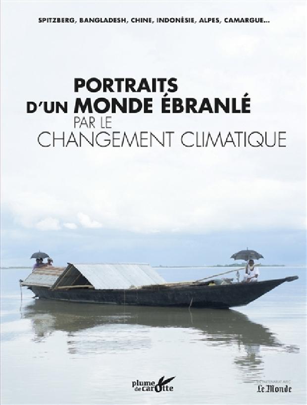 Livre - Portraits d'un monde ébranlé par le changement climatique