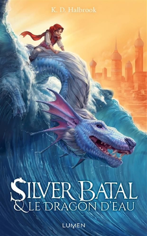 Livre - Silver Batal & le dragon d'eau
