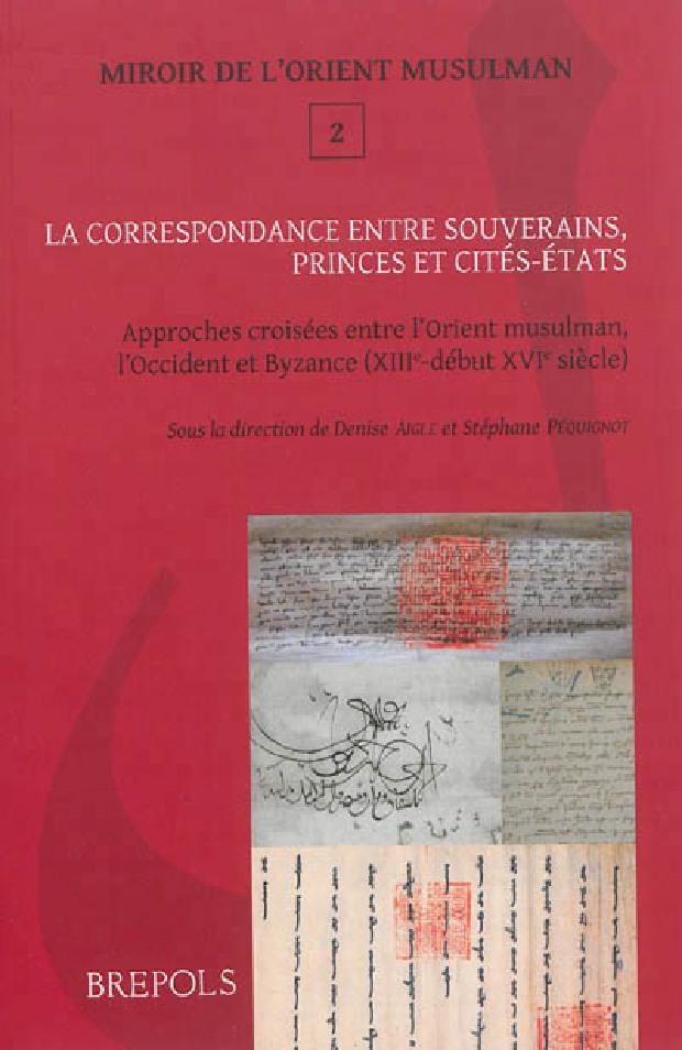 Livre - La correspondance entre souverains, princes et cités-États