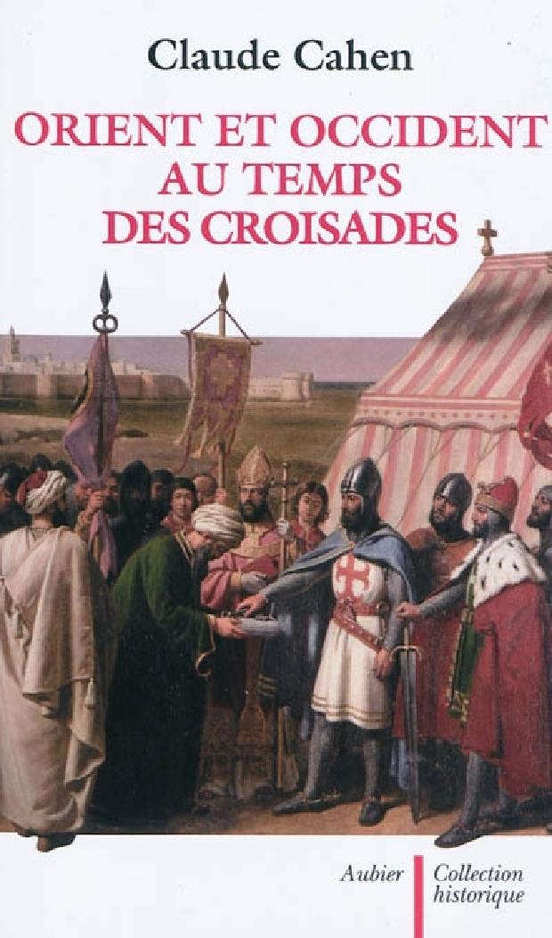 Livre - Orient et Occident au temps des Croisades
