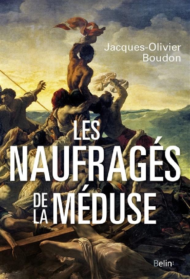 """Livre - Les naufragés de la """"Méduse"""""""