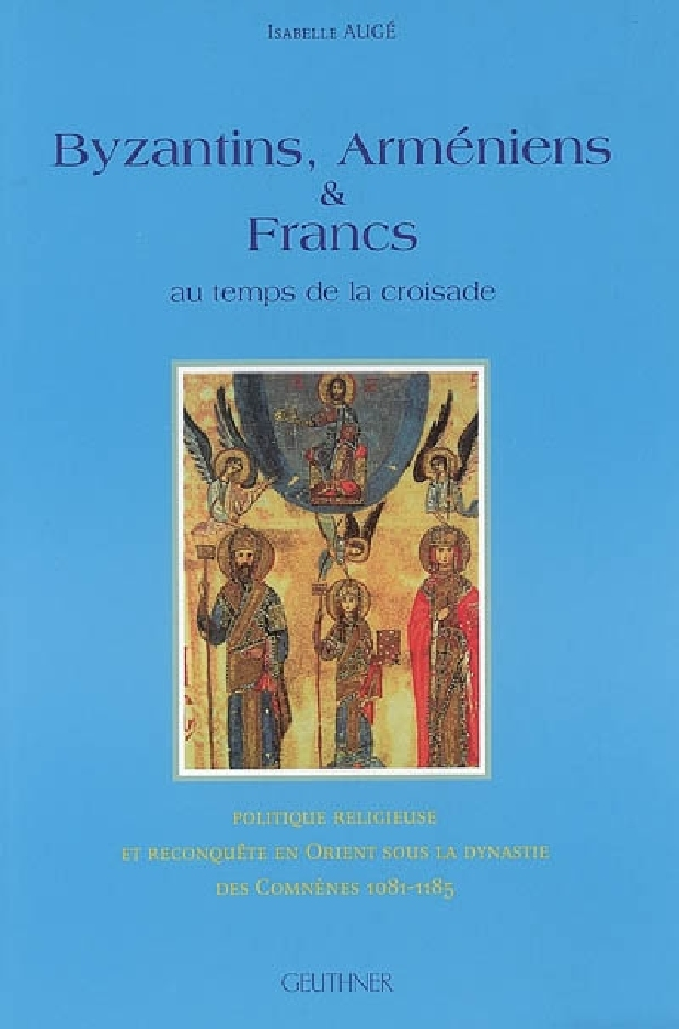 Livre - Byzantins, Arméniens & Francs