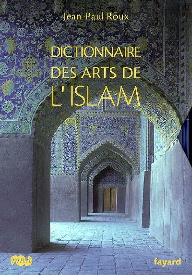 Livre - Dictionnaire des arts de l'Islam