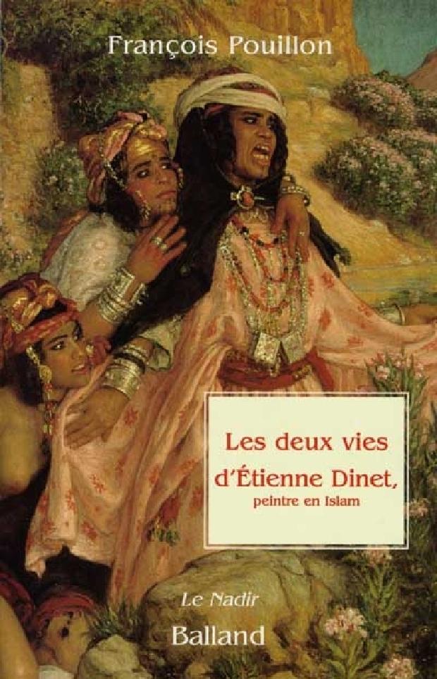 Livre - Les deux vies d'Étienne Dinet, peintre en Islam